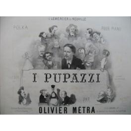 METRA Olivier I Pupazzi Piano 1866