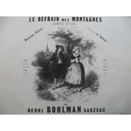 BOHLMAN SAUZEAU Henri Le Refrain des Montagnes Piano ca1844