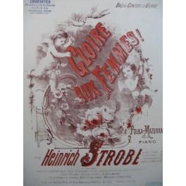 STROBL Heinrich Gloire aux Femmes Piano ca1894