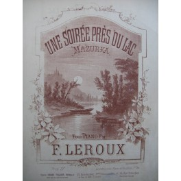 LEROUX F. Une soirée près du Lac Piano XIXe siècle