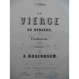 ROSENBAUM A. La Vierge au Berceau Piano XIXe