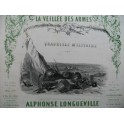LONGUEVILLE Alphonse La Veillée des Armes Nanteuil Piano 1853