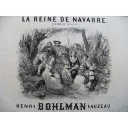 BOHLMAN SAUZEAU Henri La Reine de Navarre Quadrille Piano 4 mains ca1850