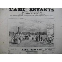 BOHLMAN Henri L'Ami des Enfants Piano ca1850
