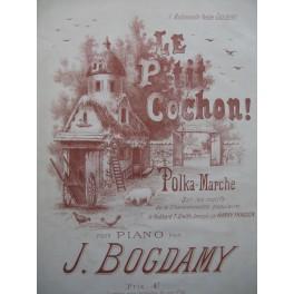 BOGDAMY J. Le Petit Cochon Piano