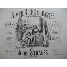STRAUSS Johann Aimer Boire et Chanter Piano XIXe