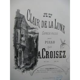 CROISEZ A Au Clair de la Lune Piano ca1863