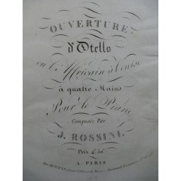 ROSSINI G. Otello ou l'Africain à Venise Ouverture Piano 4 mains ca1820