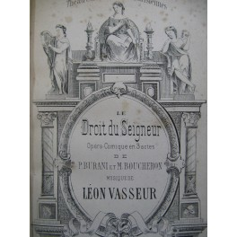 VASSEUR Léon Le Droit du Seigneur Opéra Chant Piano 1880