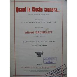 BACHELET Alfred Quand La Cloche Sonnera Opéra Chant Piano 1922