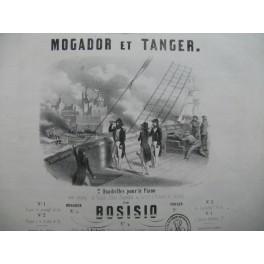 BOSISIO Mogador et Tanger Piano ca1850