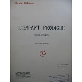 DEBUSSY Claude L'Enfant Prodigue Opera Chant Piano 1908