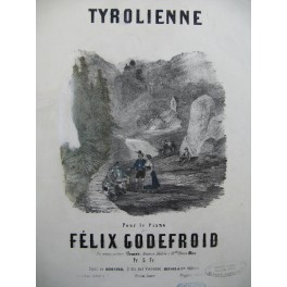 GODEFROID Félix Tyrolienne Piano ca1850