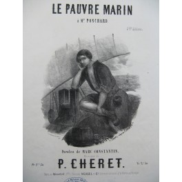 CHERET P. Le Pauvre Marin Chant Piano ca1850