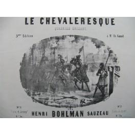 BOHLMAN SAUZEAU Henri Le Chevaleresque Piano XIXe siècle