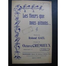 Les Fleurs que nous aimons Octave Crémieux 1907