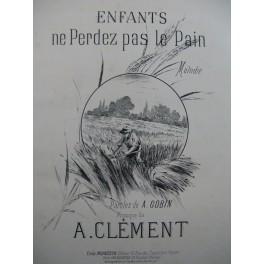 CLEMENT Albert Enfants ne perdez pas le Pain Chant Piano