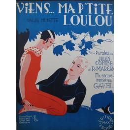 GAVEL Eugène Viens ma p'tite Loulou Chant Piano 1930