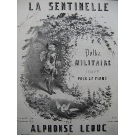 LEDUC Alphonse La Sentinelle Piano XIXe siècle