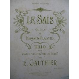 OLAGNIER Marguerite Le Saïs Opéra Trio Piano Violon Violoncelle 1902