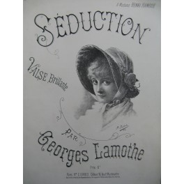 LAMOTHE Georges Séduction Piano 1884