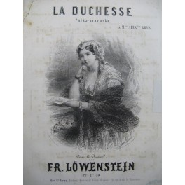 LOWENSTEIN Fr. La Duchesse Piano ca1851