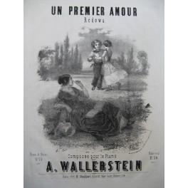 WALLERSTEIN A. Un premier amour Piano ca1870