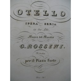 ROSSINI G. Otello Opéra Chant Piano ca1835