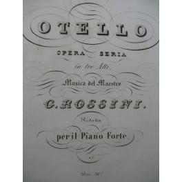 ROSSINI G. Otello Opéra Chant Piano ca1835