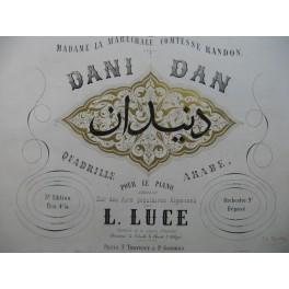 LUCE L. Dani Dan Quadrille Arabe Piano XIXe