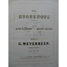 MEYERBEER Giacomo Les Huguenots Opéra Piano 4 mains ca1845