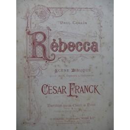 FRANCK César Rébecca Opéra Chant Piano 1881