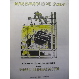 HINDEMITH Paul Wir bauen eine Stadt piano