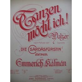 KALMAN Emmerich Tanzen möcht ich Opérette Piano 1916
