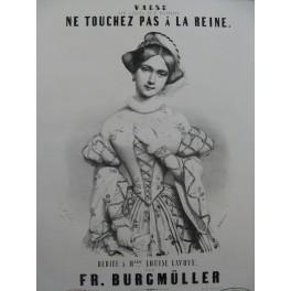 BURGMÜLLER Frédéric Ne Touchez pas à la Reine Piano ca1847