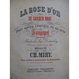 MIRY Charles La Rose d'Or de Gouden Roos Opéra Chant Piano ca1889
