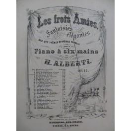 ALBERTI H. Les Trois Amies Un Ballo in Maschera Verdi Piano 6 mains ca1870