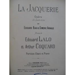 LALO & COQUARD La Jacquerie Opéra Chant Piano 1894
