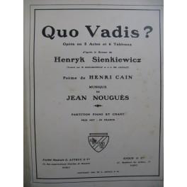 NOUGUÈS Jean Quo Vadis ? Opéra Piano Chant 1908