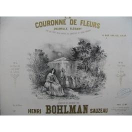 BOHLMAN SAUZEAU Henri Couronne de Fleurs Piano ca1850