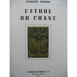MANSION Madeleine L'Etude du Chant Technique de la Voix 1947