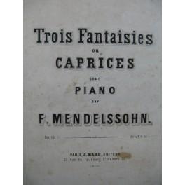MENDELSSOHN Trois Fantaisies ou Caprices op 16 Piano 1865