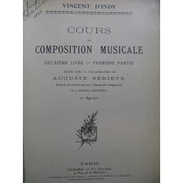 D'INDY Vincent Cours de Composition Musicale 2e Livre 1ère Partie 1909