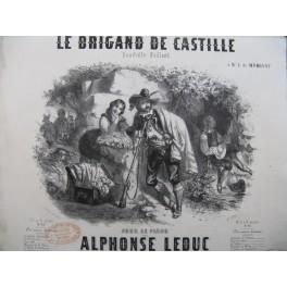LEDUC Alphonse Le Brigand de Castille Piano ca1850