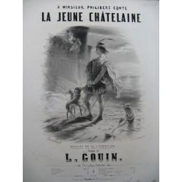 GOUIN Louis La Jeune Châtelaine Chant Piano ca1850