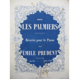 PRUDENT Emile Sous les Palmiers Piano ca1860