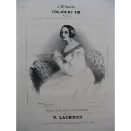LACHNER V. Toujours Toi Nanteuil Chant Piano ca1840