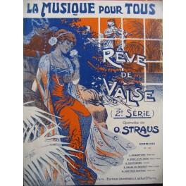 STRAUSS Oscar Rêve de Valse Opérette Piano seul Chant et Piano 1914