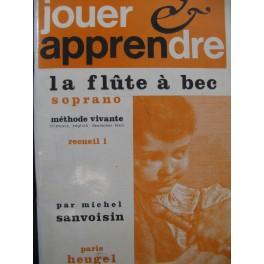 SANVOISIN Michel Jouet et Apprendre la Flûte à bec soprano No 1 1971