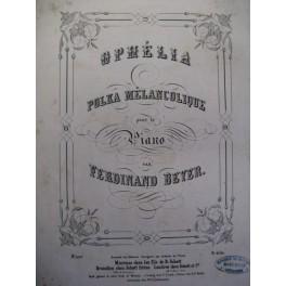 BEYER Ferdinand Ophélia piano 1853